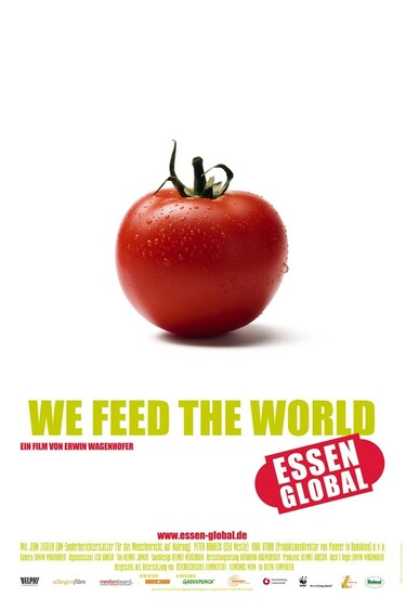 Filmplakat We feed the world - Essen global