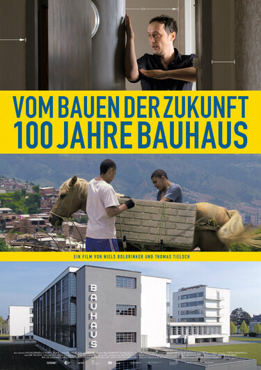 Filmplakat Vom Bauen der Zukunft - 100 Jahre Bauhaus